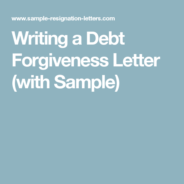Writing a debt forgiveness letter with sample credit pinterest writing a debt forgiveness letter with sample expocarfo Gallery