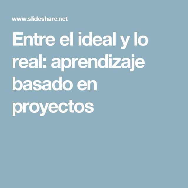 Entre el ideal y lo real: aprendizaje basado en proyectos