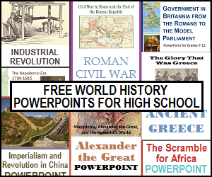 World History Powerpoints for High School - All are free