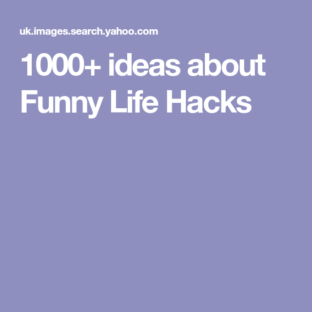 1000 Ideas About Funny Life Hacks