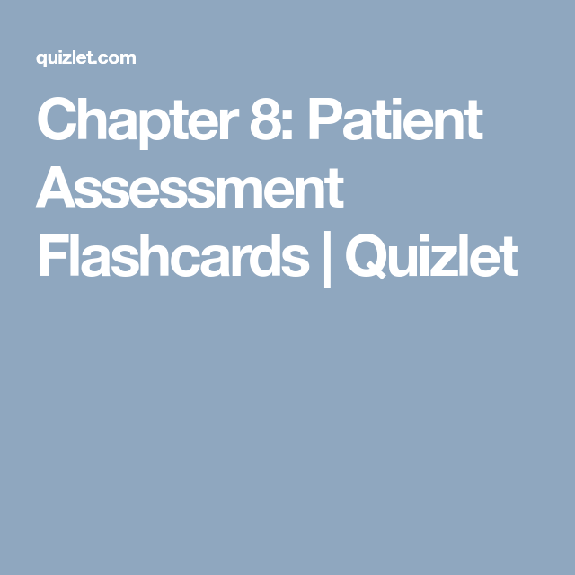 Chapter 8: Patient Assessment Flashcards | Quizlet | EMS