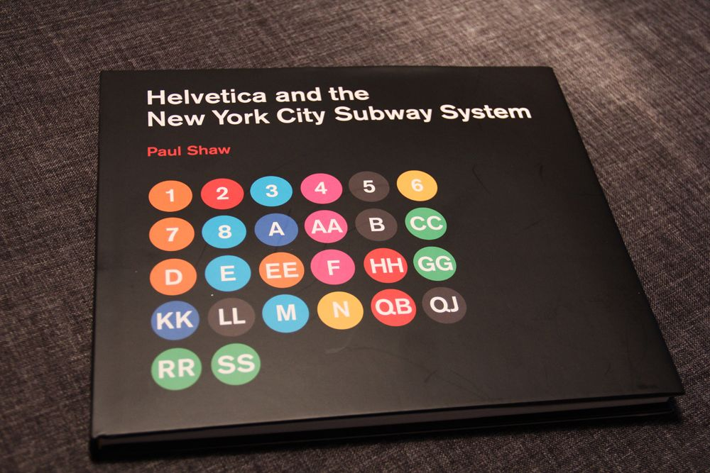 Helvetica And The New York City Subway System Typostrate Typography Book Subway New York City