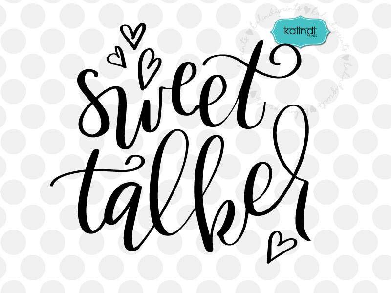Download Sweet talker svg, valentine svg, hand lettering svg, funny ...
