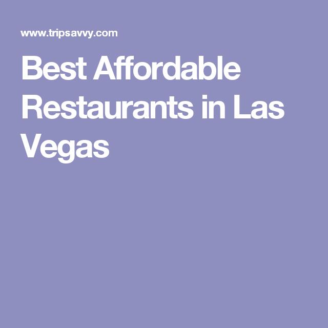 Best Affordable Restaurants In Las Vegas Vegas Baby Las