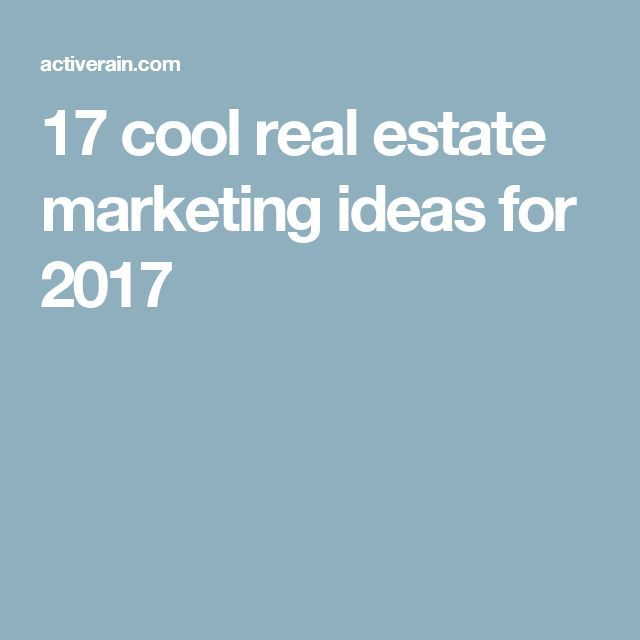 17 cool real estate marketing ideas for 2017 Real estate, Real - real estate business plan
