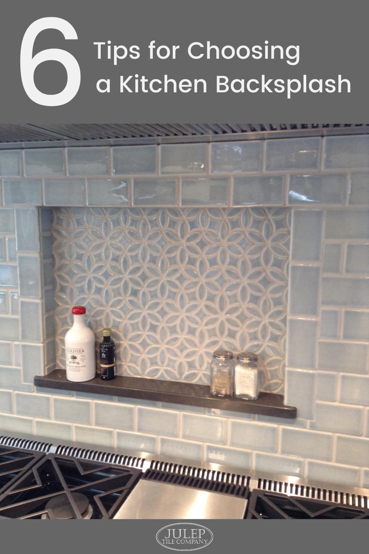 6 Tips For Choosing A Kitchen Backsplash In 2020 Kitchen Tiles Backsplash Kitchen Renovation Kitchen Backsplash