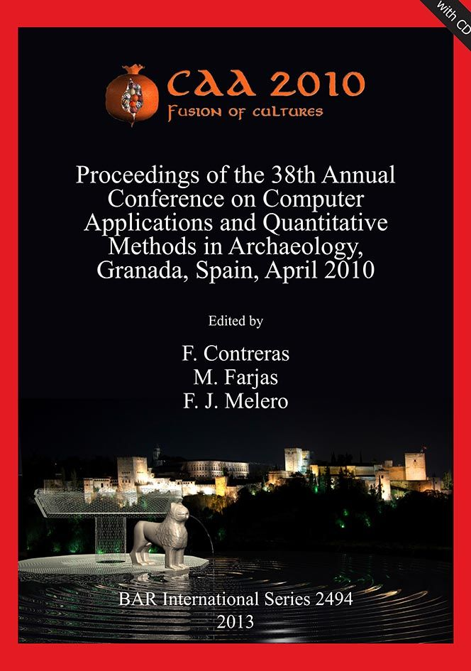 Conference on Computer Applications and Quantitative Methods in Archaeology (38ª. 2010. Granada) Título	CAA2010 : fusion of cultures : Proceedings of the 38th Annual Conference on Computer Applications and Quantitative Methods in Archaeology, Granada, Spain, April 2010 / edited by F. Contreras, M. Farjas, F.J. Melero Publicación	Oxford : Archaeopress, 2013