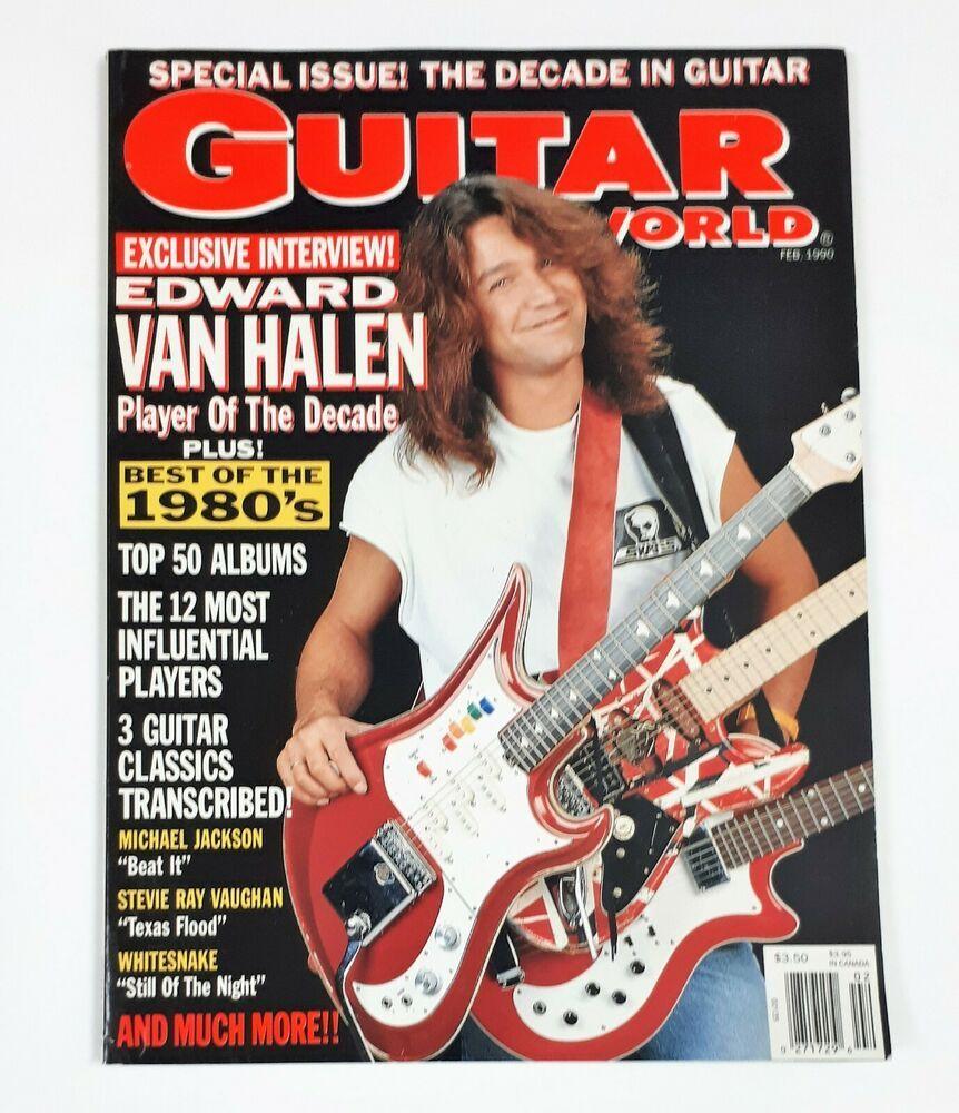 Guitar World Magazine February 1990 Edward Van Halen The Decade In Guitar Van Halen Eddie Van Halen Guitar