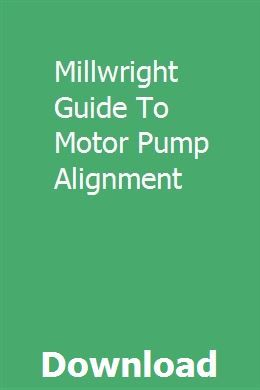 Millwright Guide To Motor Pump Alignment Lateral move