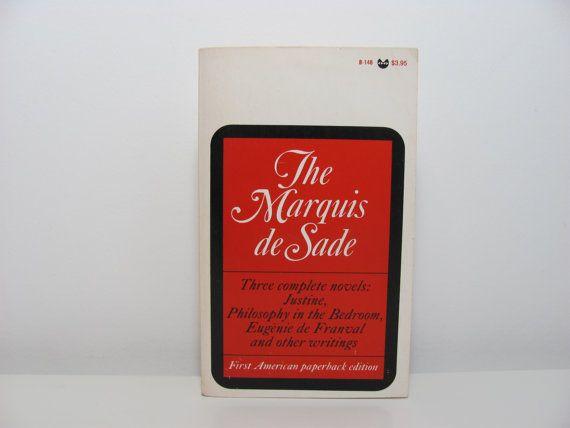 The Marquis De Sade Justine Philosophy In The Bedroom Eugenie De Franval 1966 Grove Press Black Cat Book The Marquis De Sade Sade Software Quotes