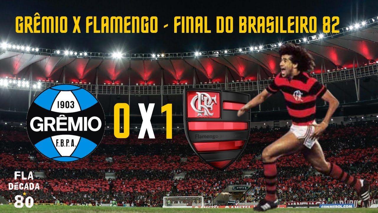 Gremio 0 X 1 Flamengo Final Do Brasileiro De 1982 Flamengo Gremio Gremio X Flamengo