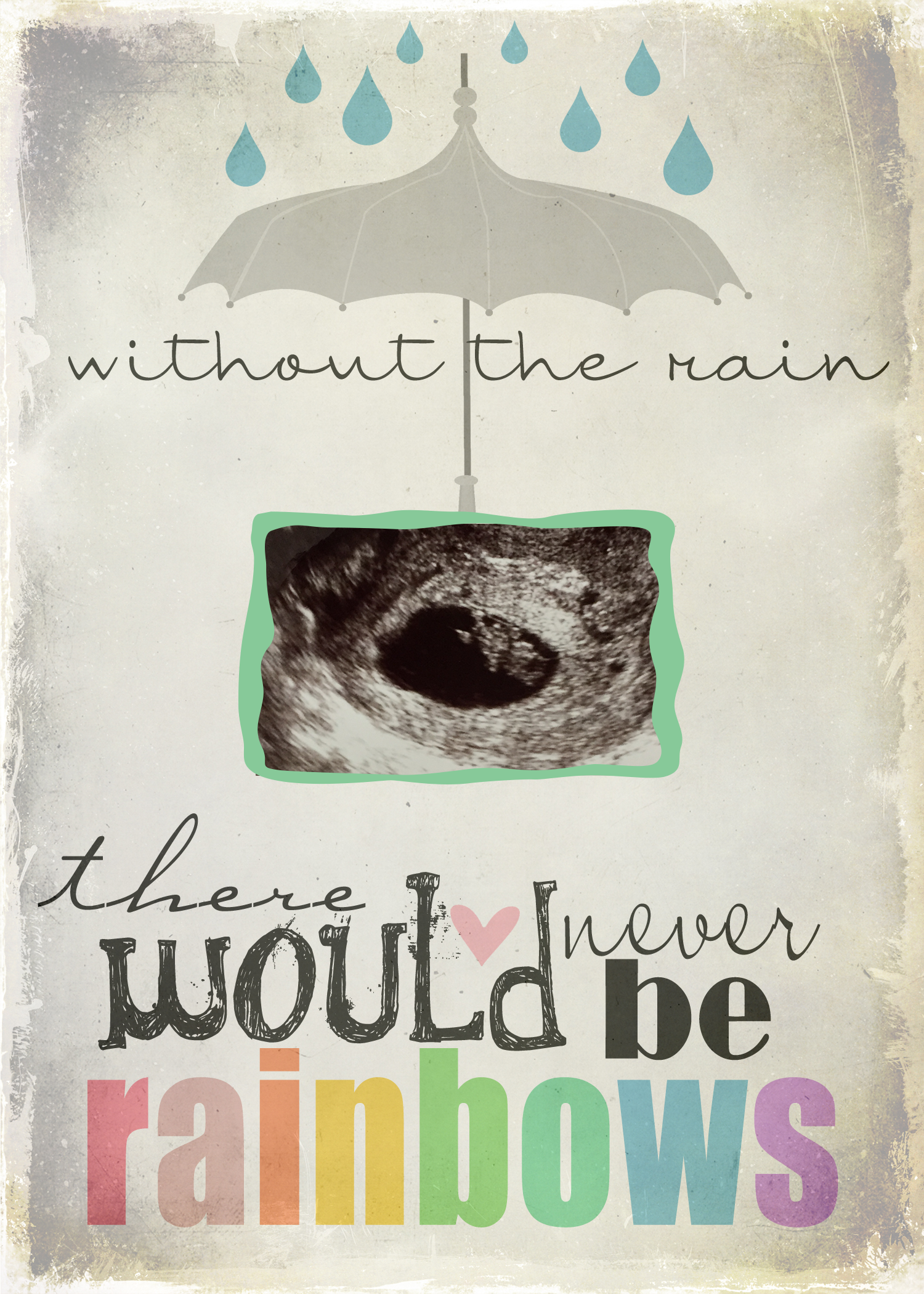 Birth Announcement Quotes Prepossessing Without The Rain…  Pinterest  Rainbow Baby Gender And Birth