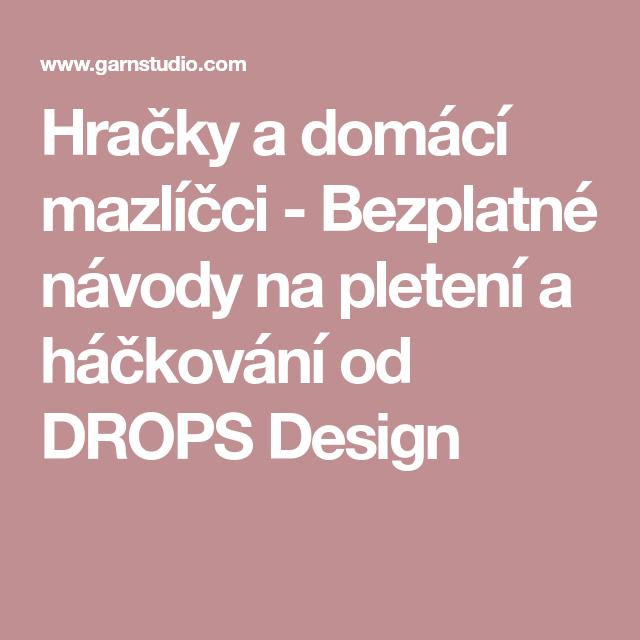 70fd1633ec23 Drops design · Hračky a domácí mazlíčci - Bezplatné návody na pletení a  háčkování ...