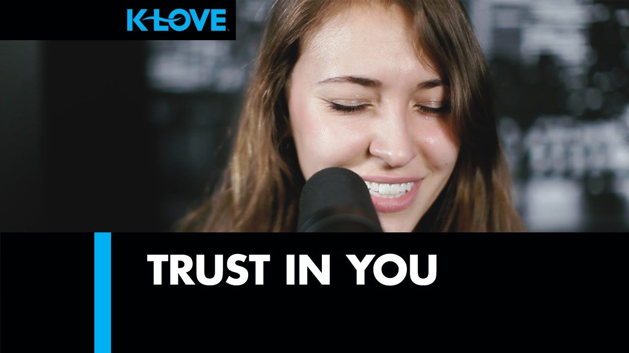 K Love Lauren Daigle Trust In You Live Lauren Daigle Love Lauren Praise Music