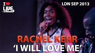 rachel kerr i will love me - YouTube