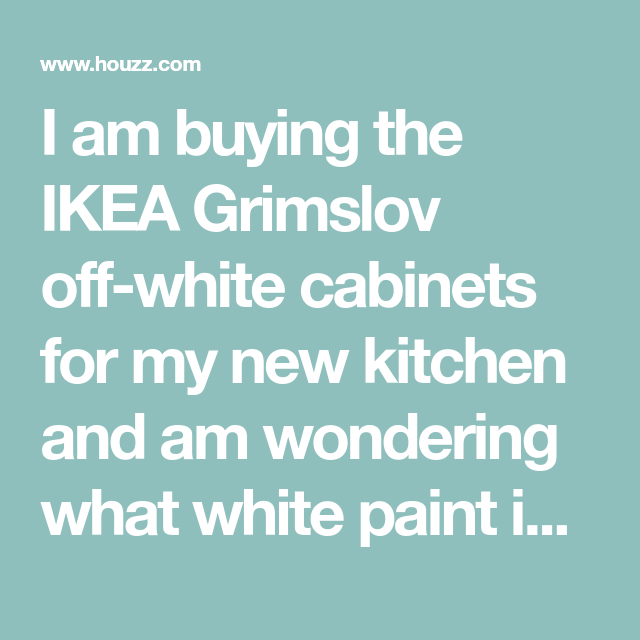 Best I Am Buying The Ikea Grimslov Off White Cabinets For My 640 x 480