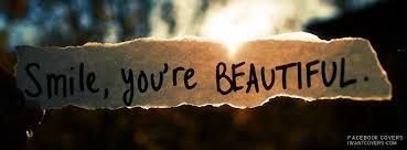 Always smile coz youre Beautiful to me <3
