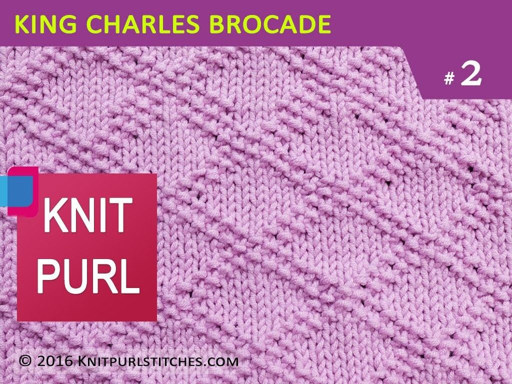 Knit Purl Stitches #2: KING CHARLES BROCADE | King charles, Stitch ...