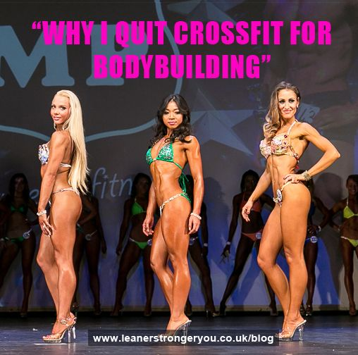 Why I Quit CrossFit For Bodybuilding Part 1