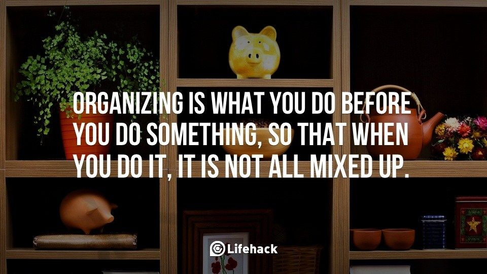 How to organize your life 10 habits of really organized