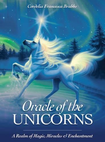 Oracle of the Unicorns: A Realm of Magic, Miracles & Ench...