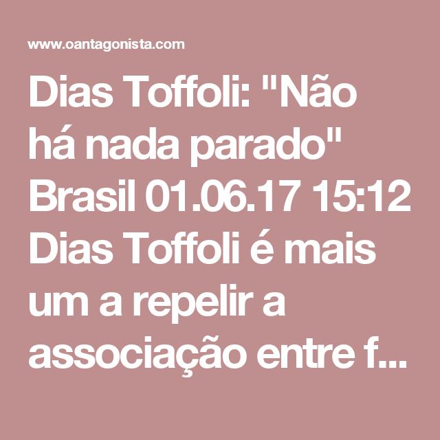 """Dias Toffoli: """"Não há nada parado""""  Brasil 01.06.17 15:12 Dias Toffoli é mais um a repelir a associação entre foro privilegiado e lentidão dos julgamentos. Há sete anos no Supremo, o ministro diz que recebeu 30 ações penais, tendo julgado 21. Também afirma que chegaram a ele 148 inquéritos nesse período, sendo que 107, segundo ele, foram analisados até aqui. """"Não há nada parado."""" Toffoli ainda questionou: """"Onde está a ineficiência?"""""""