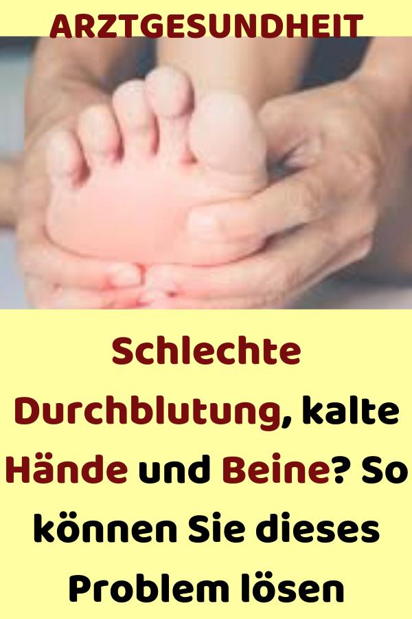 Schlechte Durchblutung, kalte Hände und Beine? So können