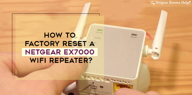 How To Factory Reset A Netgear Ex7000 Wifi Repeater Netgear Netgear Router Wifi