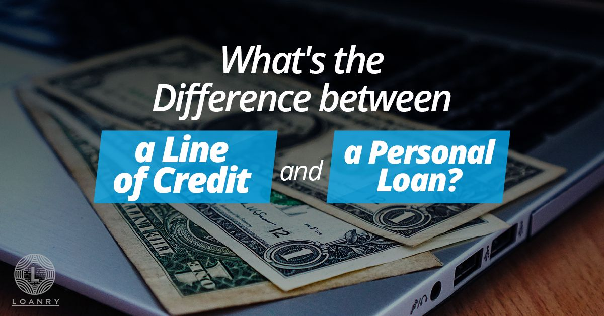 Difference Between A Line Of Credit And A Personal Loan Personal Loans Line Of Credit Loan