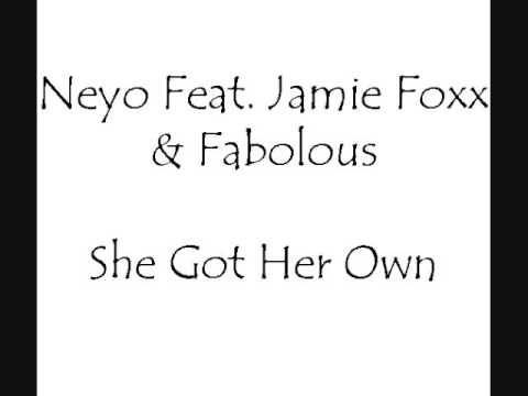 Neyo Feat Jamie Foxx Fabolous She Got Her Own Lyrics Lyrics