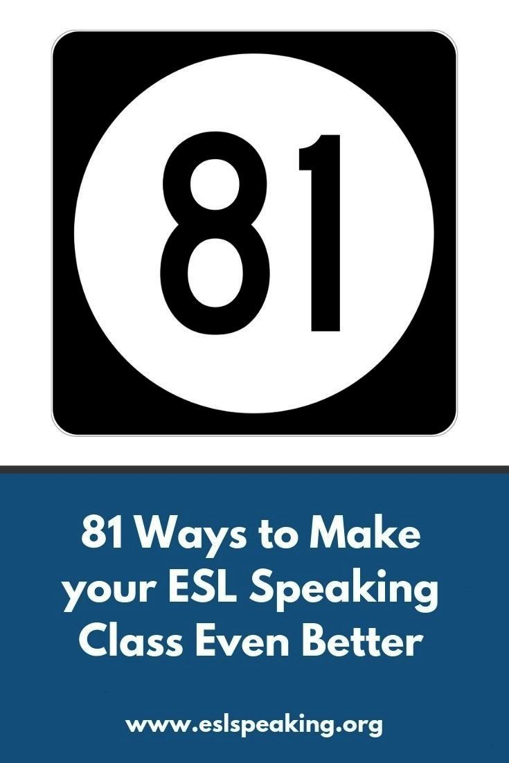ways to make your ESL Speaking Class awesome 81 Ways to make your ESL speaking classes even better Tips and tricks for teaching English speaking 81 Ways to make your ESL...