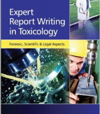 Expert Report Writing In Toxicology Forensic Scientific And Legal - Forensic Report