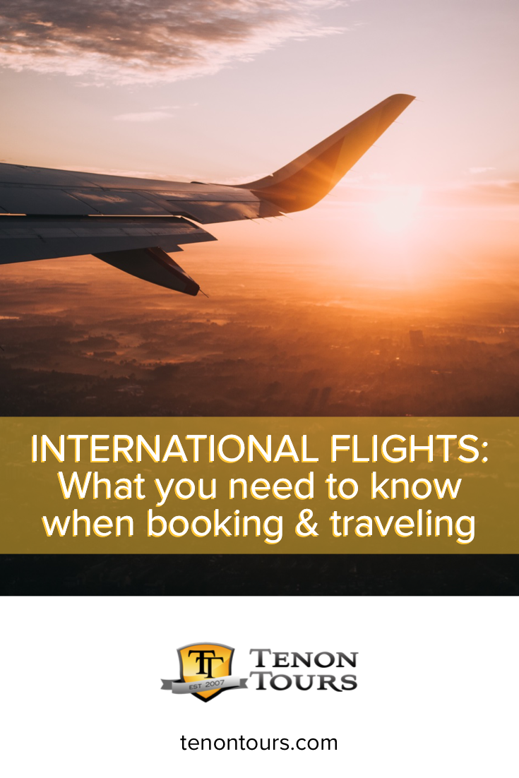 International Flights What You Need To Know When Booking Traveling Tenon Tours International Flights Overseas Travel Travel Book
