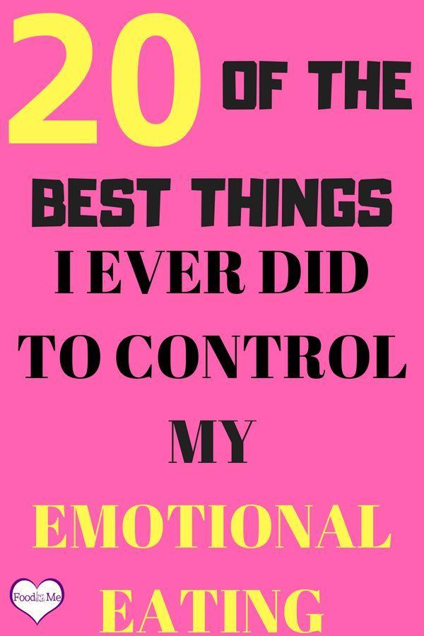 20 der besten Dinge, die ich je getan habe, um die Kontrolle über mein emotionales Essen zu erlangen   – Health & Fitness Bloggers