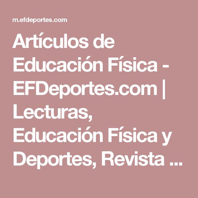 Artículos De Educación Física Efdeportes Com Lecturas Educación Física Y Deportes Revista Digital Sitio Móvil Educacion Fisica Educacion Física