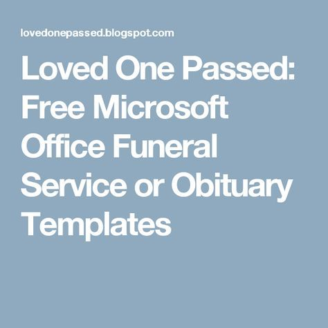 Loved One Passed: Free Microsoft Office Funeral Service or Obituary ...
