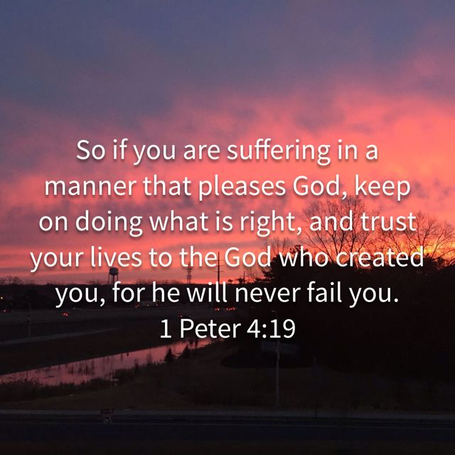 1 Peter 4:19 | Bible prayers, Do what is right, Mom prayers