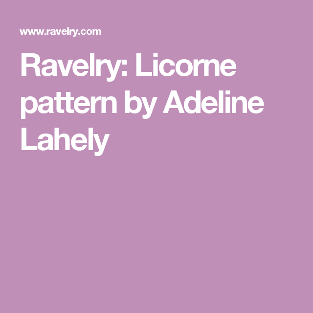 Ravelry: Licorne pattern by Adeline Lahely