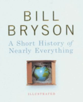 A Short History Of Nearly Everything Illustrated By Bill Bryson