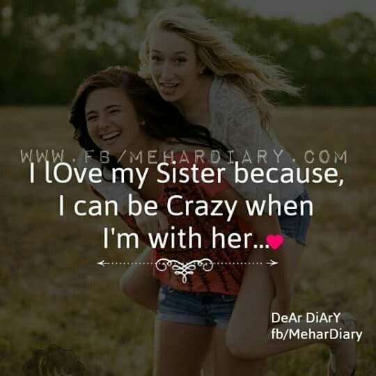 My Girl Best Friend Is My Biological Sister I Love Her Sisters Forever Quotes Sister Love Images Awesome Sister Quotes