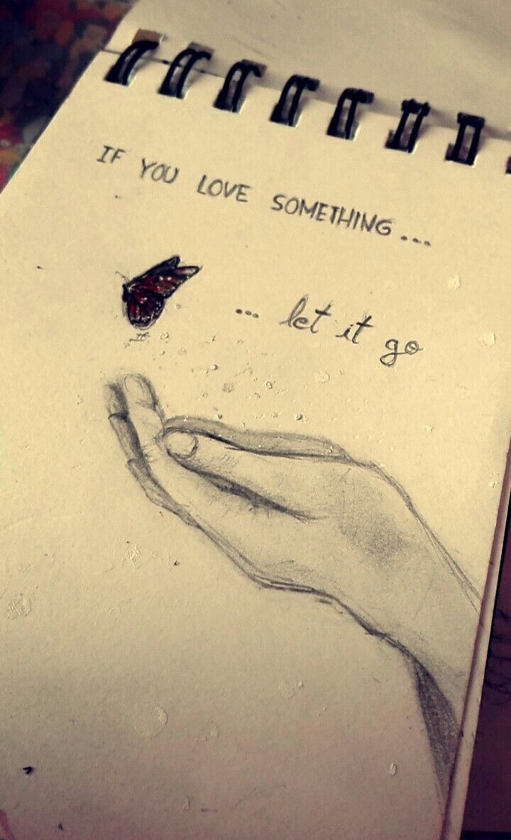 If you love something let it go drawing art artist pencil hand butterfly free quote sad brokenheart drawings ιδέες για ζωγρ