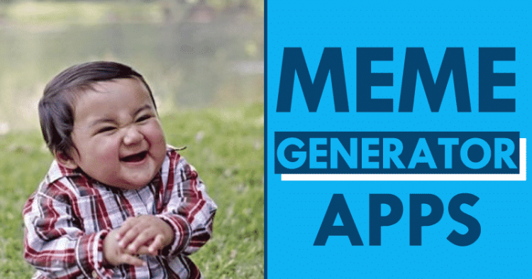 Best Meme Generator Apps To Use On Your Android Device Generation Memes App