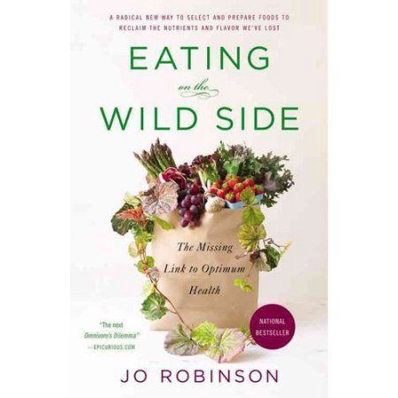 Buy Eating on the Wild Side: The Missing Link to Optimum Health at Walmart.com