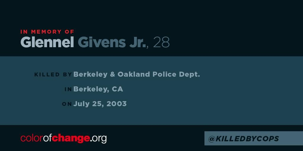 "KilledByCops on Twitter: ""Glennel Givens Jr. - 28, killed by Berkeley&Oakland PDs on 07/25/2003 #KilledByCops http://t.co/iIx0wVk3lm http://t.co/UKFDAuZz92"""