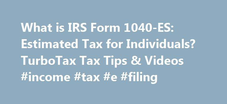 What is IRS Form 1040ES Estimated Tax for Individuals TurboTax – Estimated Tax Form