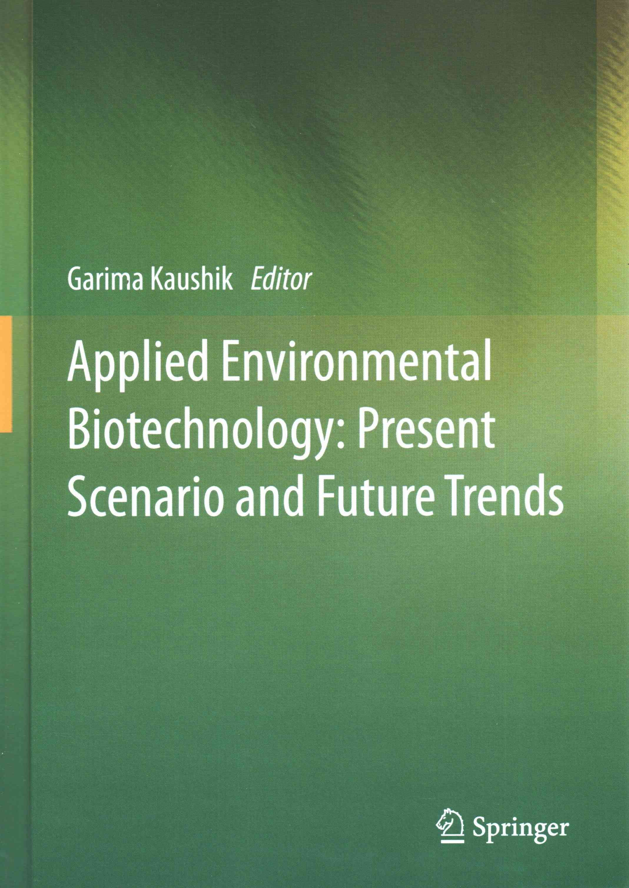 Applied environmental biotechnology present scenario and future applied environmental biotechnology present scenario and future trends fandeluxe Choice Image