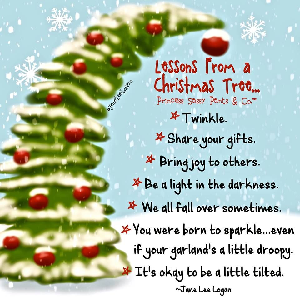 Lessons From A Christmas Tree Princess Sassy Pants Christmas Tree Quotes Christmas Poems Sassy Pants