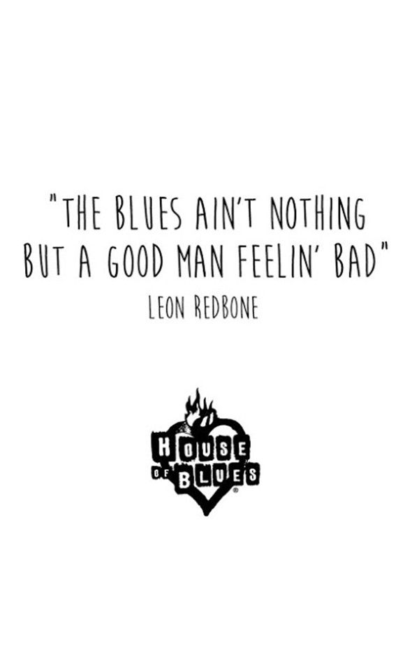 The #Blues Ainu0027t Nothing But A Good Man Feeling Bad. #music
