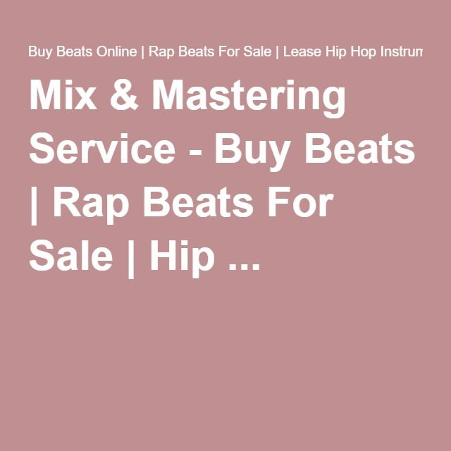Mix & Mastering Service - Buy Beats | Rap Beats For Sale | Hip ...