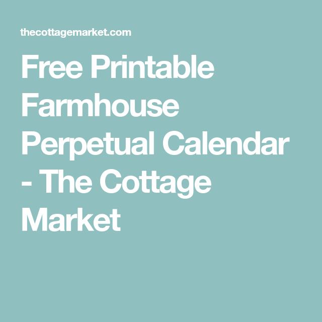 Free Printable Farmhouse Perpetual Calendar | Perpetual calendar ...